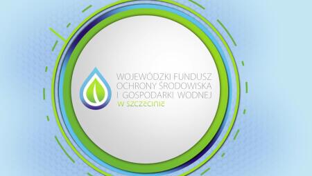 WFOŚiGW w Szczecinie - w trosce o środowisko