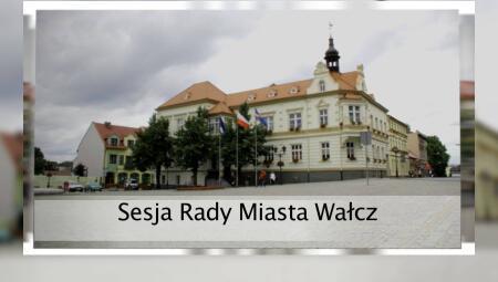 TV ASTA - Sesja Rady Miasta Wałcza